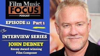 Ep. 12 - John Debney Interview, Pt. 1