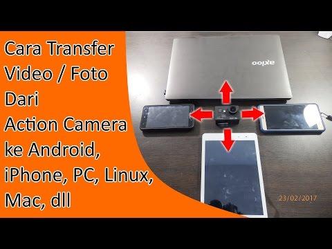 Cara transfer video dari Action Camera ke ponsel  Android / iPhone pakai wi-fi tanpa aplikasi