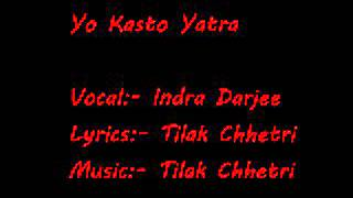 Yo Kasto Yatra By Indra Darjee