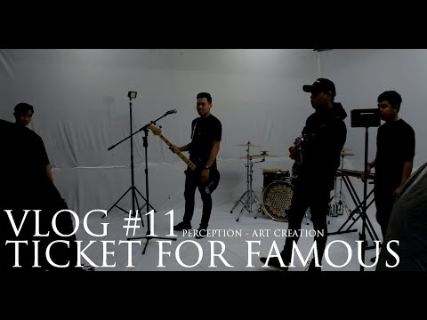TICKET FOR FAMOUS Vlog #11 | Perception Filming - Art Creation