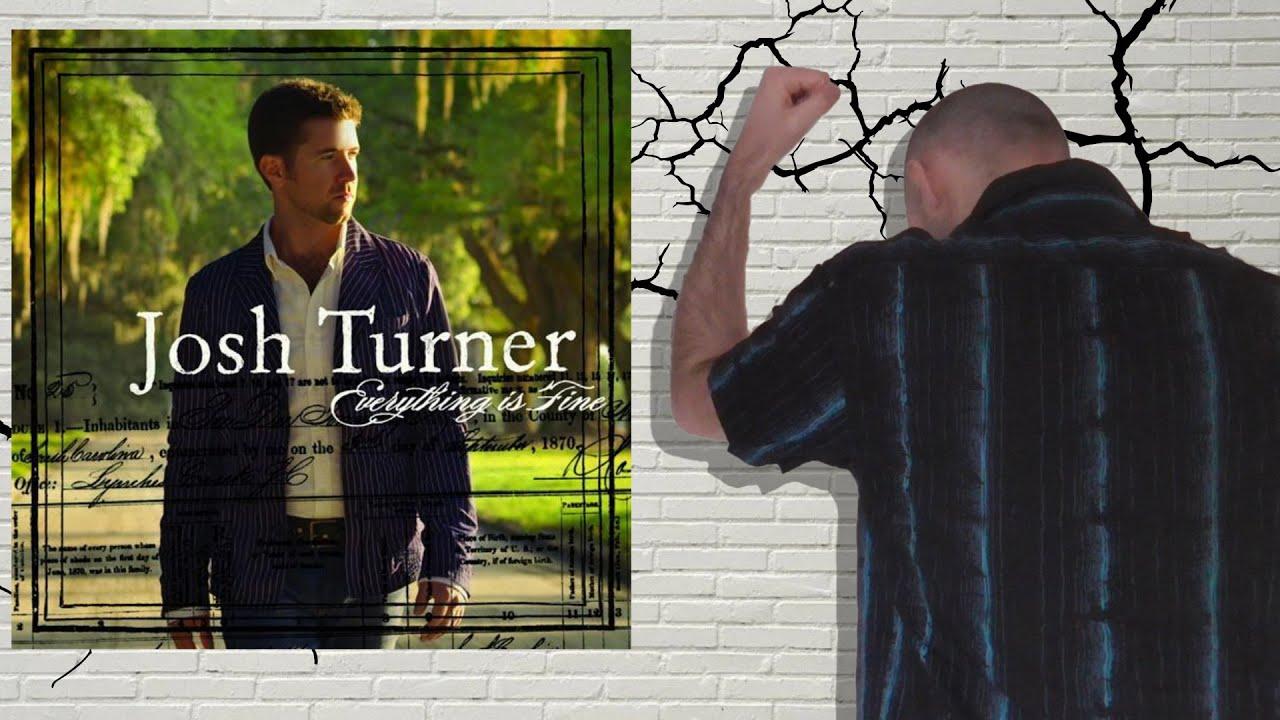 Fêlures 7 Josh Turner Everything Is Fine Youtube