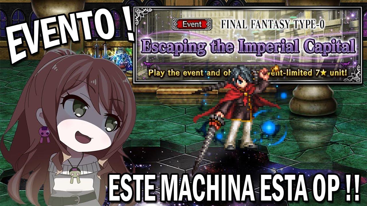 |FFBE| Evento | Rey Moguri | FF Type-0 | Machina una unidad que no te puedes perder !