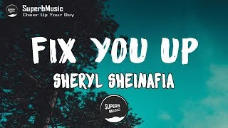 Fix You Up - Sheryl Sheinafia 🎵(Lyrics)