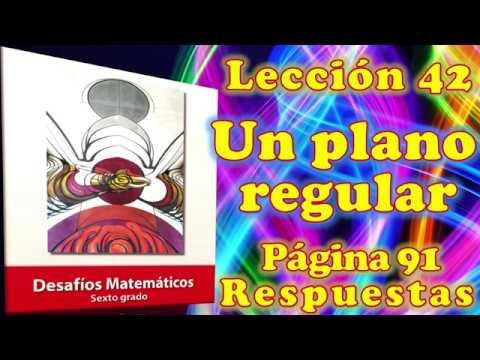 Desafíos Matemáticos Sexto Grado Lección 42 Pagina 91 Un Plano Regular Youtube
