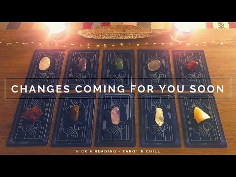 Changes Coming For You Soon - Pick A Reading - Tarot & Chill