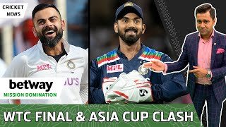 2 INDIA TEAMS? 1 for WTC Final, 1 for Asia Cup | Betway Mission Domination | Aakash CHOPRA