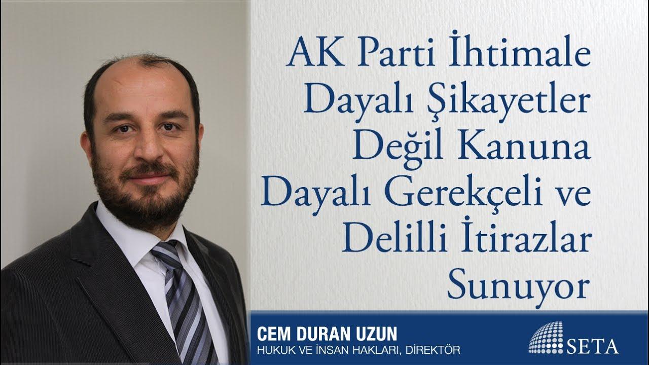 AK Parti İhtimale Dayalı Şikayetler Değil Kanuna Dayalı Gerekçeli ve Delilli İtirazlar Sunuyor