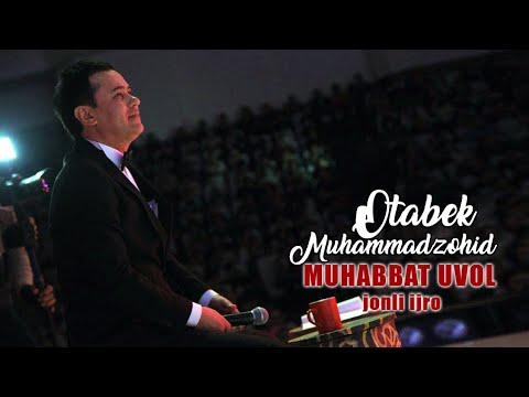Otabek Muhammadzohid - Muhabbat uvol | Отабек Мухаммадзохид - Мухаббат увол (jonli ijro)