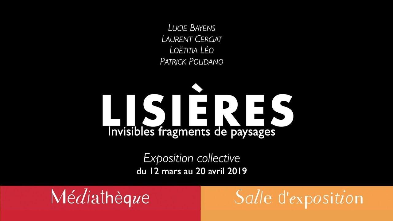 """""""Lisières, invisibles fragments fragments de paysages"""""""