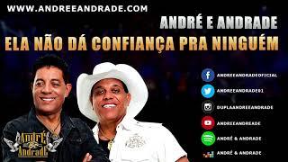 Ela não dá confiança pra ninguém - André e Andrade