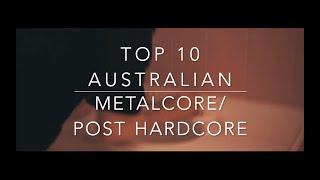 TOP 10 AUSTRALIAN METALCORE POST HARDCORE BANDS