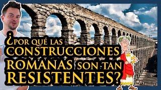 ¿POR QUÉ LAS CONSTRUCCIONES ROMANAS SON TAN RESISTENTES?
