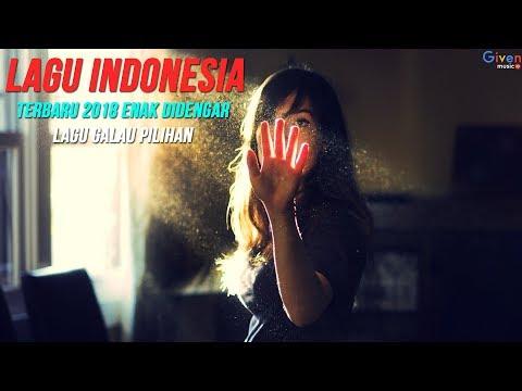 Enak Didengar Lagu Galau [Firman,Wali,Zivilia] - Lagu POP Indonesia Terbaru 2017-2018
