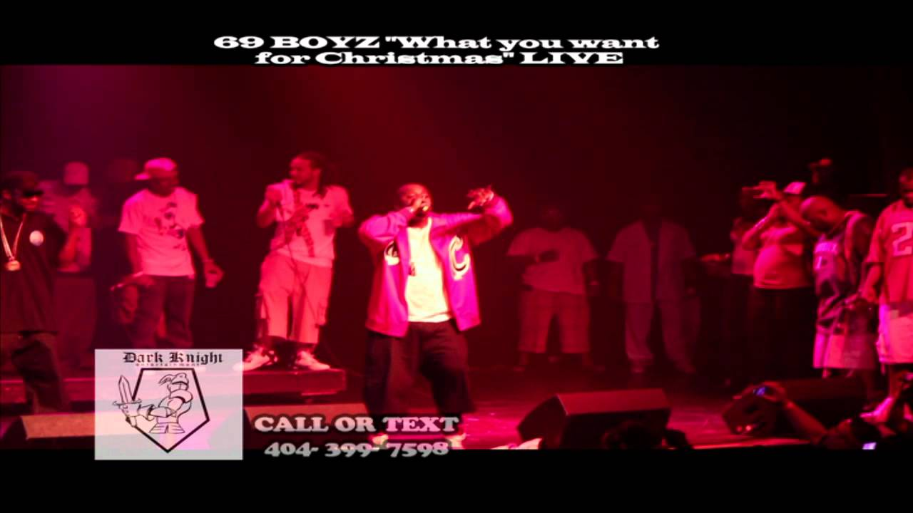 69 Boyz Christmas.69 Boyz Performing What You Want For Christmas Live