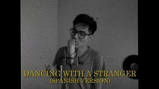 Sam Smith, Normani - Dancing With A Stranger ( Spanish version ) | Mauricio Pastor Video