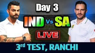 Live: India Vs South Africa 3rd Test, Day 3 | LIve Score And Commentary | Ind vs Sa 2019