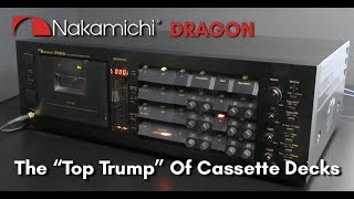 "The Nakamichi Dragon 3 Head Cassette Deck - The ""Top Trump"" Of Cassette Decks"