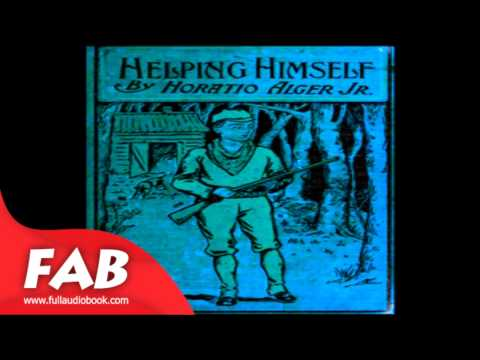 Helping Himself, or Grant Thornton's Ambition Full Audiobook by Horatio ALGER, JR