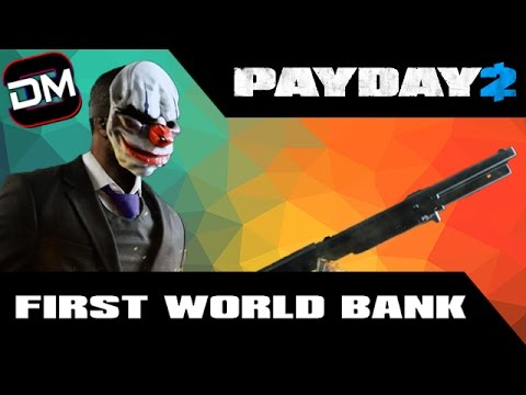 First World Bank | Payday 2 RAW Gameplay