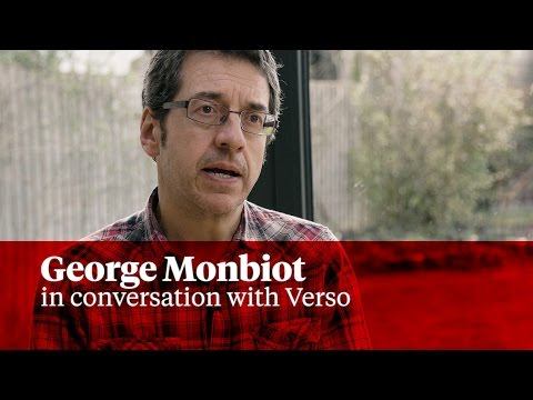 Neoliberalism, Climate Change, Migration:  George Monbiot in conversation with Verso