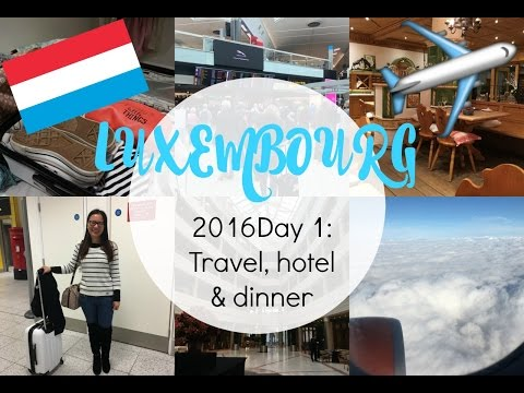 LUXEMBOURG 2016 Day 1: Travel, our hotel & a yummy dinner! | Asia Jade