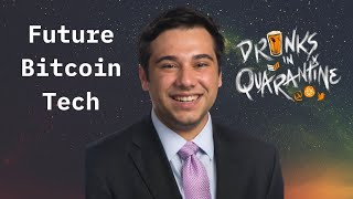 Discussing Bitcoin Upgrades - Drinks in Quarantine