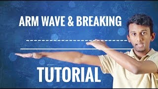 How to do the Arm Wave & Breaking    Step by step Tutorial   