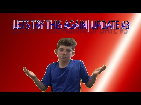 lets try this again...|Update #3|Ethan Borrok