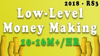 Runescape 3 - Low-Level Money Making Guide 10-16m! [2018]