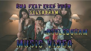 Video RMA ft ECKO SHOW - SELEBGRAM (OFFICIAL VIDEO) download MP3, 3GP, MP4, WEBM, AVI, FLV Juli 2018