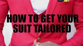 HOW TO GET YOUR SUIT TAILORED: STEP-BY-STEP