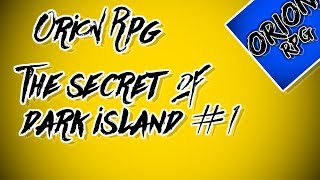 [Roblox] Orion RPG - The Secret of Dark Island #1