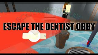 ESCAPING THE DENTIST IN ROBLOX