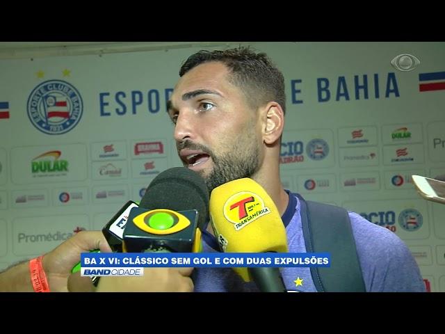 Band Cidade - Bahia e Vitória empatam clássico; Resultado é ruim para as duas equipes