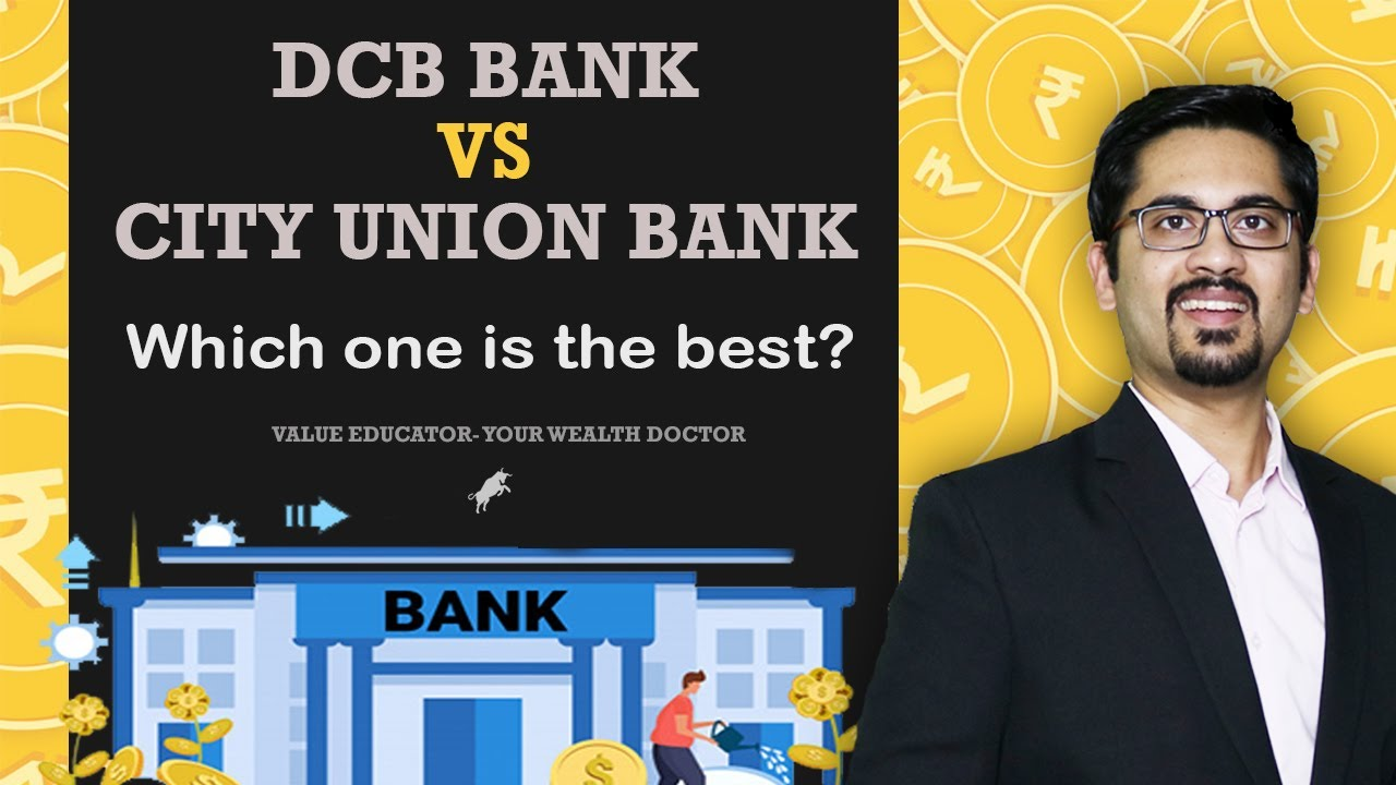City Union Bank Vs DCB Bank | Which One Is The Best ?