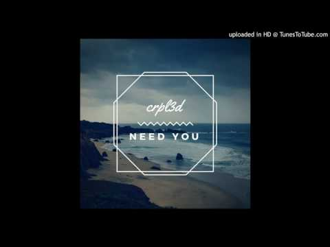 Crpl3d - Need you