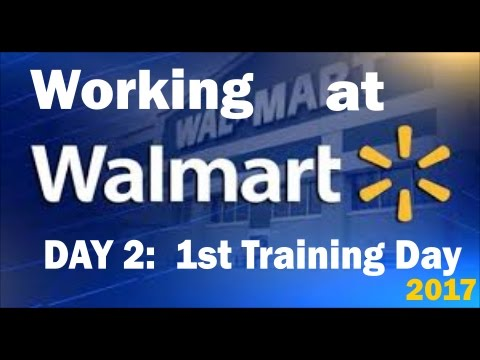 Working at Walmart: Day 2 Start of Training 2017