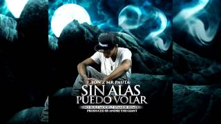 Jon Z - Sin Alas Puedo Volar Prod By Andre The Giant