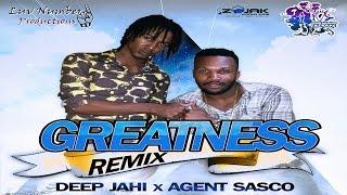 Deep Jahi - Greatness Remix (Feat Agent Sasco)