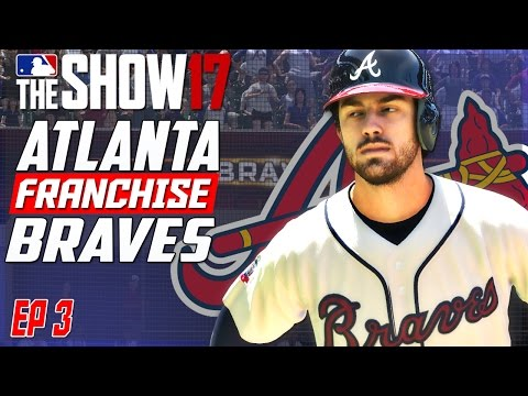 MAKING THE BRAVES A DYNASTY AGAIN! | MLB The Show 17 Franchise Mode | EP3