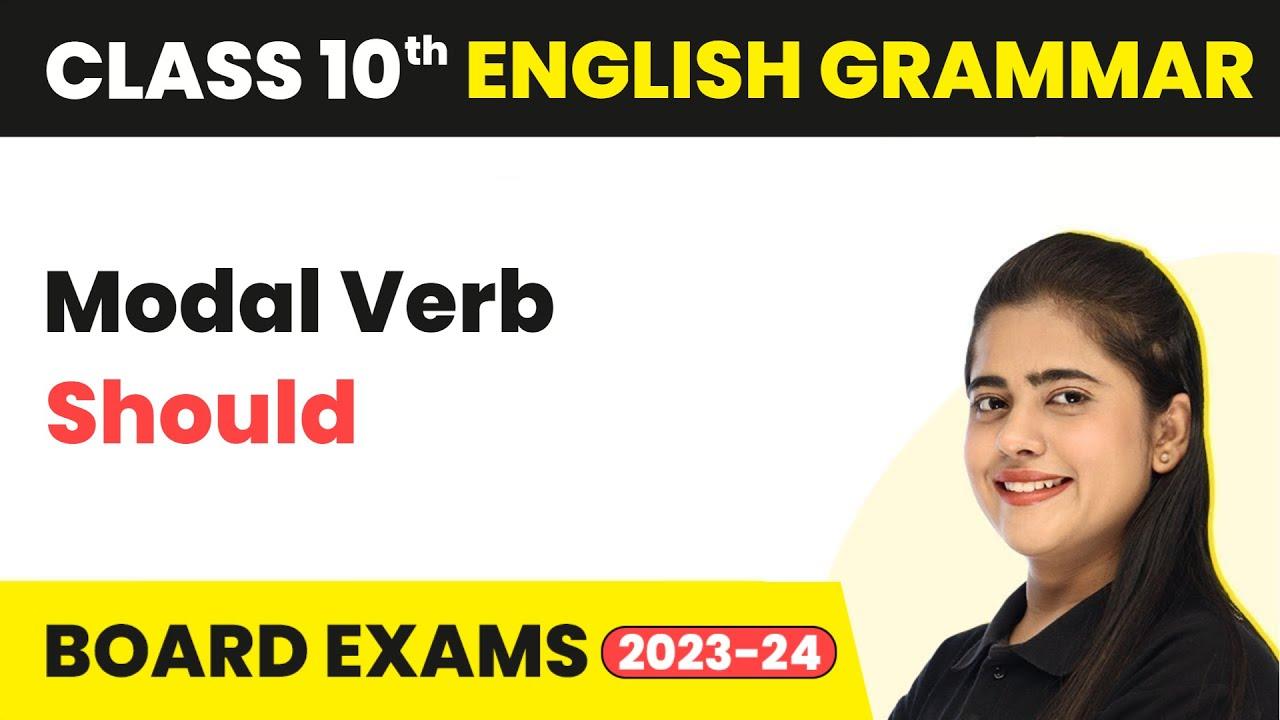 Modal Verb - Should - Modals | Class 10 English Grammar