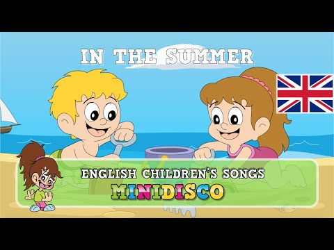 In The Summer | children's songs | nursery rhymes | kids dance songs by Minidisco