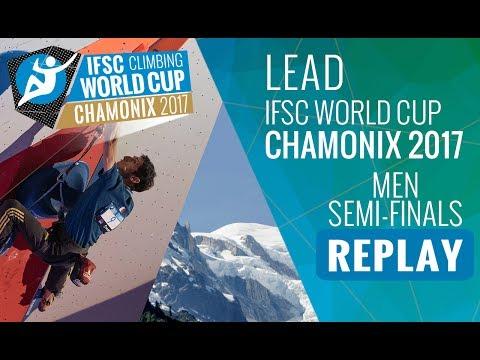 IFSC  Climbing World Cup Chamonix 2017 - Lead - Semi-Finals - Men