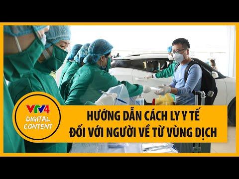 Hướng dẫn cách ly y tế đối với người về từ vùng dịch   VTV4