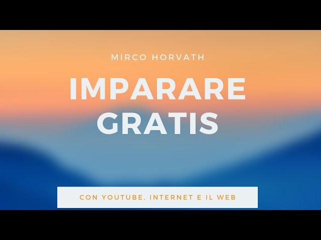 Imparare e formarsi Gratis con Youtube e Internet, i miei consigli