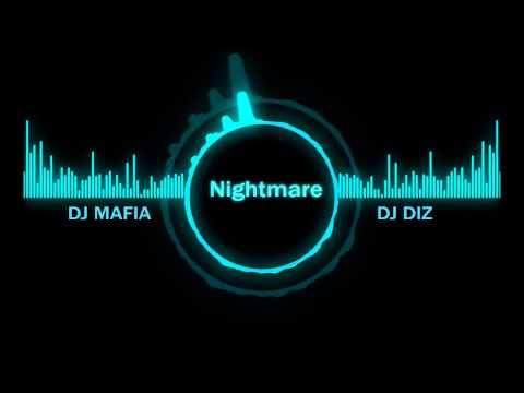 Nightmare  -  Diz & Dj Mafia Remix