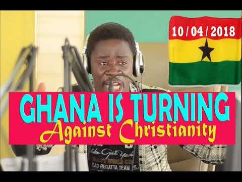 GHANA IS TURNING AGAINST CHRISTIANITY BY EVANGELIST AKWASI AWUAH