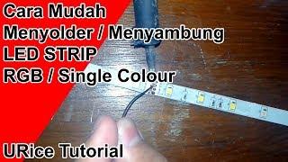 Cara Mudah Menyambung / Menyolder LED STRIP