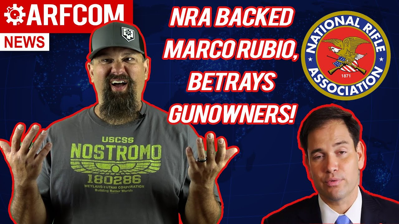 [ARFCOM NEWS]  NRA Backed Marco Rubio, BETRAYS Gun Owners! + Sig Delivers NEW Rifle Prototypes