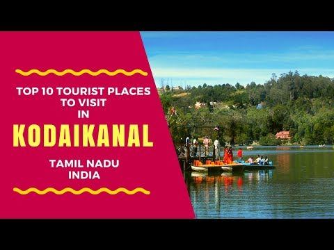 Top 10 Tourist Places to Visit in Kodaikanal, Sightseeing | Kodaikanal Tourism